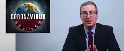 VIDEO: John Oliver Discusses President Trump's Response to the Pandemic on LAST WEEK TONIGHT