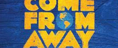 Broadway in Cincinnati Engagement Of COME FROM AWAY On Sale Friday, 7/19