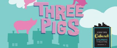 BWW Review: THREE PIGS at Downtown Cabaret Children's Theatre