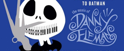 BWW Previews: LAS VEGAS PHILHARMONIC: DANNY ELFMAN SCORES FROM TIM BURTON MOVIES At Smith Center For The Performing Arts