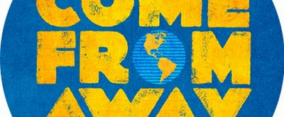 COME FROM AWAY Melbourne To Close A Week Early Due To COVID-19; Encore Season Begins February 2021