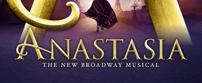 BWW Review: ANASTASIA at Rochester Broadway Theatre League