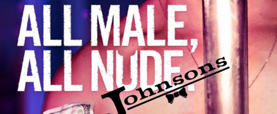 Breaking Glass Pictures and OUTshine Film Festival Present ALL MALE, ALL NUDE: JOHNSONS September 15