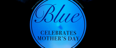 VIDEO: BLUE Celebrates Mothers' Day, Featuring Lynn Whitfield, Phylicia Rashad, and More!