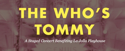La Jolla Playhouse Announces THE WHO'S TOMMY in Concert Featuring Original Cast Members