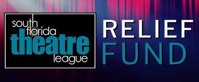 South Florida Theatre League Announces Relief Fund