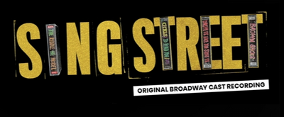 BWW TV: Watch the Cast of SING STREET Sing 'Up' on Cast Recording