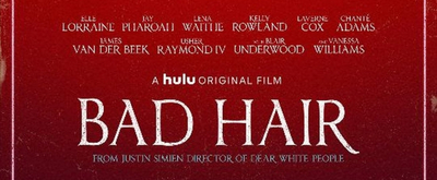 VIDEO: Watch the Trailer for Hulu's BAD HAIR