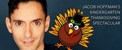 Jacob Hoffman Makes Solo Cabaret Debut With Kindergarten Thanksgiving Spectacular