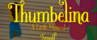 VIDEO: First Listen to New Song 'Small' From THUMBELINA: A LITTLE MUSICAL at ART