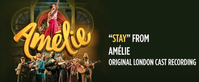 VIDEO: AMELIE London Cast Recording Will Be Released June 5; Listen to 'Stay' Now!