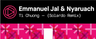 Solardo Shares Remix of 'Ti Chuong' by Emmanuel Jal & Nyaruac