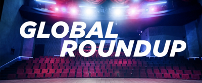 Global Roundup 2/21 - BE MORE CHILL in the UK, HAMILTON in LA and More!