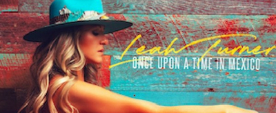 Leah Turner Releases the Official Music Video for 'Once Upon a Time in Mexico'