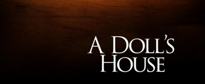 VIDEO:  A DOLL'S HOUSE Begins Tonight At City Stage