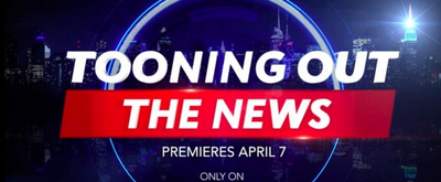CBS All Access' Animated Series TOONING OUT THE NEWS to Launch April 7