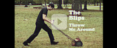 VIDEO: The Blips Release New Music Video 'Throw Me Around'