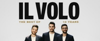 IL VOLO to Release '10 Years – The Best Of' on Nov. 8