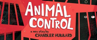 Review: ANIMAL CONTROL at Firehouse Theatre