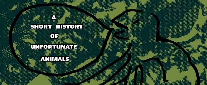 BWW Review: A SHORT HISTORY OF UNFORTUNATE ANIMALS at Capital Fringe