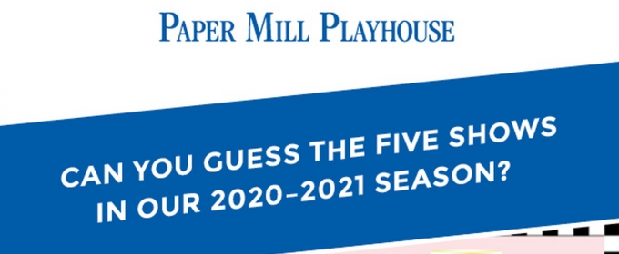 Paper Mill Playhouse's GUESS THE SEASON Game is Back