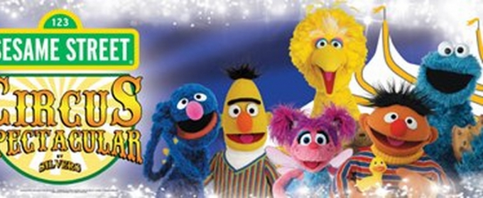 Showtime Attractions and Silvers Circus Present SESAME STREET - CIRCUS SPECTACULAR