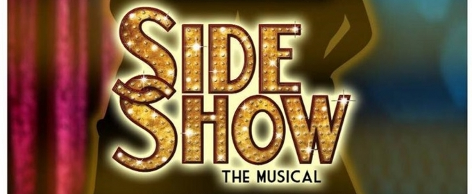 BWW Previews: LSPR PAC 20-2B to Bring SIDE SHOW to AMANI PALLADIUM THEATRE