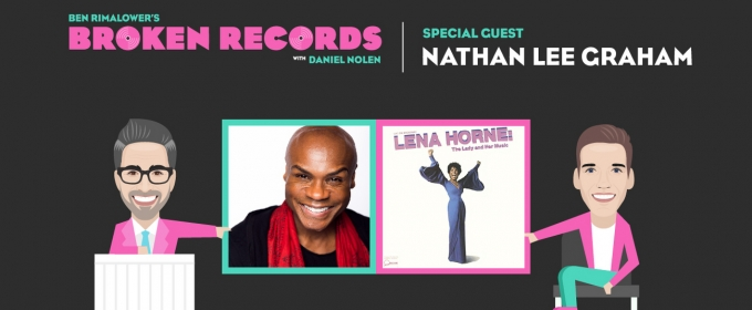 BWW Exclusive: Ben Rimalower's Broken Records with Special Guest, Nathan Lee Graham