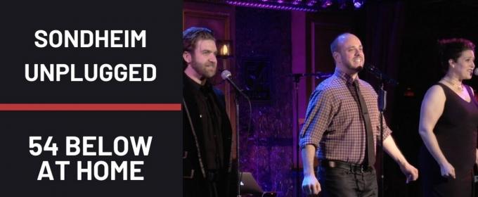 WATCH LIVE: Sondheim Unplugged for #54BelowAtHome