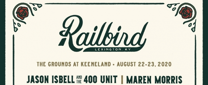 Jason Isbell & The 400 Unit and Maren Morris to Headline 2020 Railbird Festival