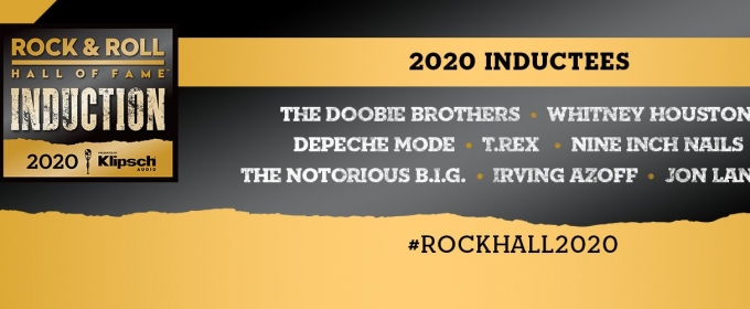 2020 ROCK & ROLL HALL OF FAME INDUCTION CEREMONY Rescheduled For November 7