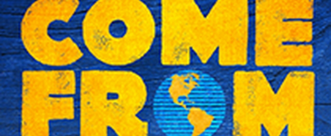 Review Roundup: The National Tour of COME FROM AWAY - What Did the Critics Think?