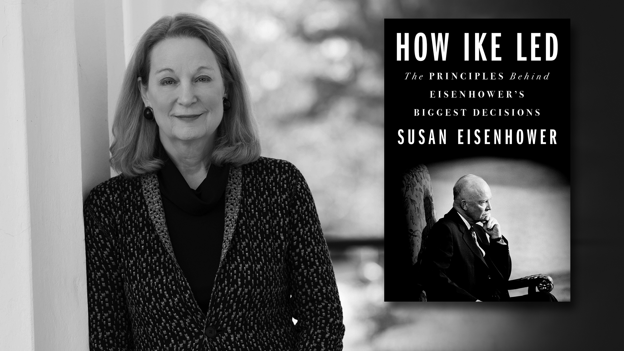 Writers On A New England Stage PresentsSusan Eisenhower with New Biography HOW IKE LED