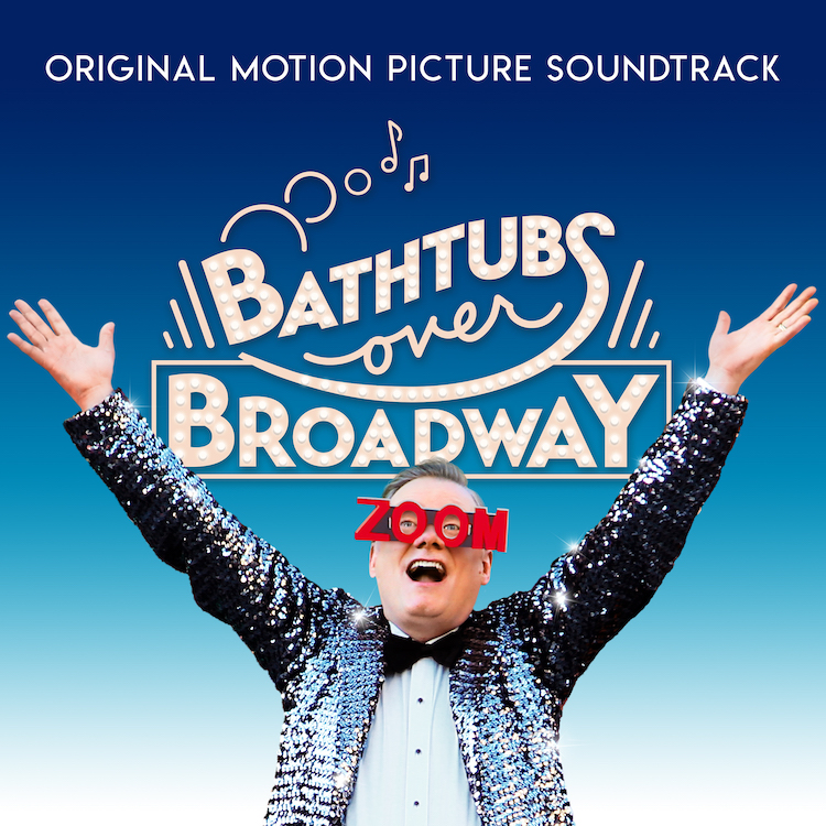 BATHTUBS OVER BROADWAY Documentary Original Soundtrack Out Now