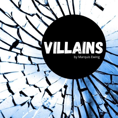 HowlRound and LA Writers Center Present A Live Online Reading Of Marquis Ewing's VILLAINS