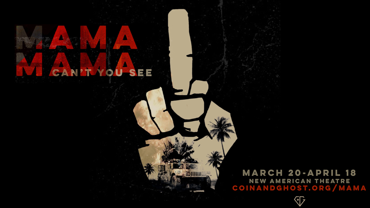 Coin & Ghost Presents The World Premiere of MAMA MAMA CAN'T YOU SEE