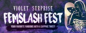 Otherworld Theatre Presents Violet Surprise: Femslash Fest