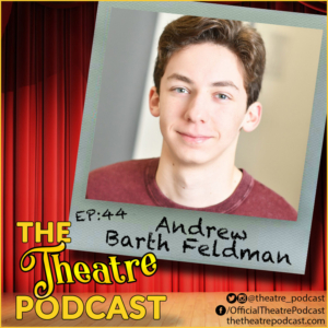 DEAR EVAN HANSEN Star Andrew Barth Feldman Stops By The Theatre Podcast With Alan Seales
