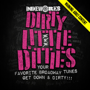Indieworks Theatre Co Presents Second Show Of Summer Cabaret Series DIRTY LITTLE DITTIES
