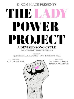 Dixon Place To Present THE LADY POWER PROJECT: A DEVISED SONG CYCLE