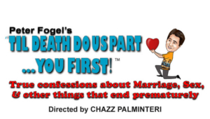 Peter Fogel's TIL DEATH DO US PART...YOU FIRST! Comes To Jupiter Florida