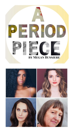 The Shrill Collective Presents World Premiere Of Megan Bussiere's A PERIOD PIECE