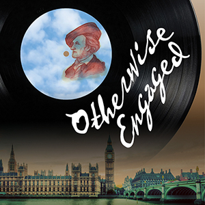 OTHERWISE ENGAGED Will Play Upstairs At The Group Rep 8/10-9/8