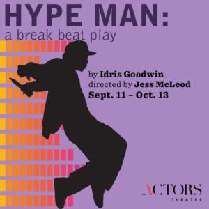 HYPE MAN: A BREAK BEAT PLAY Opens 2019-2020 Season At Actors Theatre