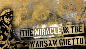 National Yiddish Theatre Folksbiene Presents THE MIRACLE IN THE WARSAW GHETTO