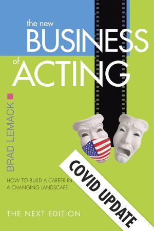Talent Manager Offers Actors Insight,  Guidance & A Path Forward In Covid Update Book Supplement