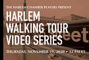 The Harlem Chamber Players Present The Harlem Walking Tour Video Series