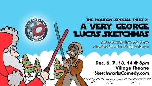 Sketchworks Comedy Presents A Holiday Sketch Show With A Star Wars Twist