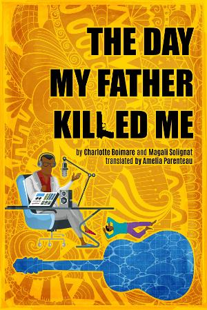 Voyage Theater Company Presents Staged Reading Of THE DAY MY FATHER KILLED ME