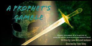 Dunvegan Productions Presents A PROPHET'S GAMBLE